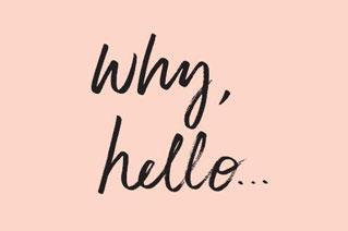 why-hello